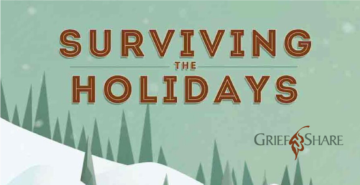 Grief Share - Surviving the Holidays