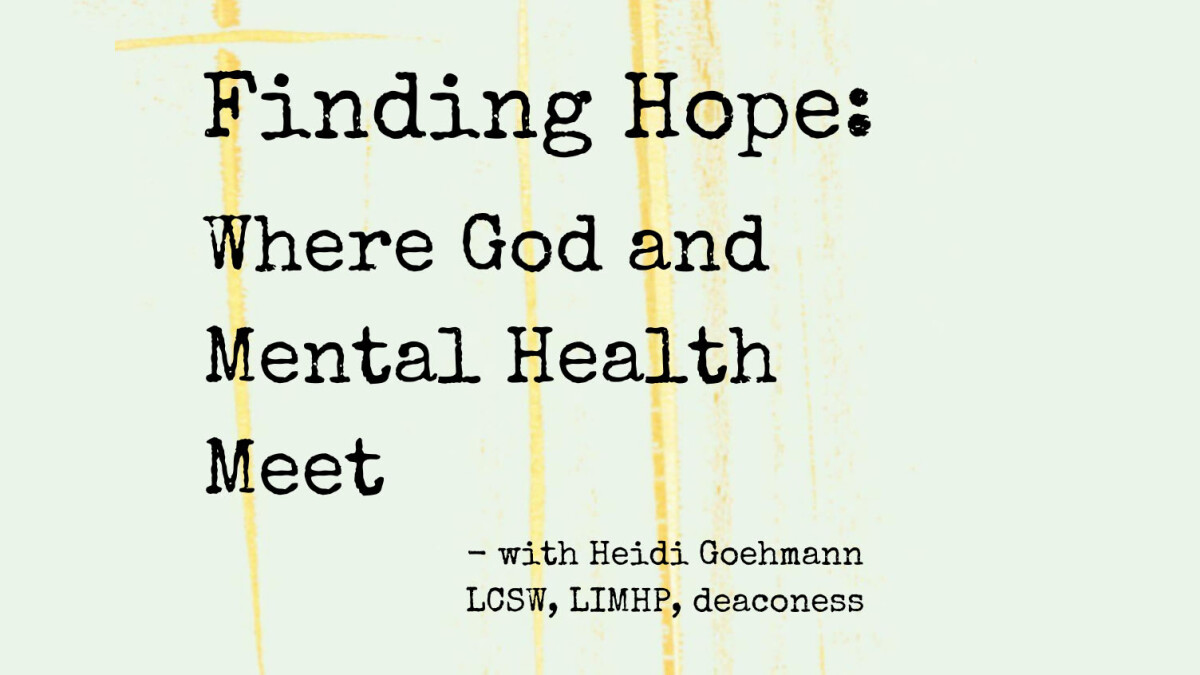 Finding Hope: Where God and Mental Health Meet